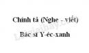 Chính tả bài Bác sĩ Y-éc-xanh trang 108 SGK Tiếng Việt 3 tập 2