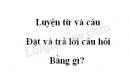 Luyện từ và câu: Đặt và trả lời câu hỏi Bằng gì? trang 117 SGK Tiếng Việt 3 tập 2