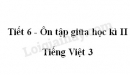 Tiết 6 - Ôn tập giữa học kì II trang 76 SGK Tiếng Việt 3 tập 2