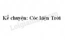 Kể chuyện: Cóc kiện Trời trang 124 SGK Tiếng Việt 3 tập 2