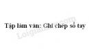 Tập làm văn: Ghi chép sổ tay trang 130 SGK Tiếng Việt 3 tập 2