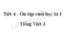 Tiết 4 - Ôn tập cuối học kì I trang 149 SGK Tiếng Việt 3 tập 1
