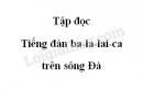 Soạn bài Tiếng đàn ba-la-lai-ca trên sông Đà (Trích) trang 69 sgk Tiếng Việt 5 tập 1