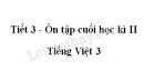 Tiết 3 - Ôn tập cuối học kì II trang 149 SGK Tiếng Việt 3 tập 2