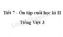 Tiết 7 - Ôn tập cuối học kì II trang 141 SGK Tiếng Việt 3 tập 2