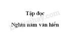 Soạn bài Nghìn năm văn hiến trang 15 SGK Tiếng Việt 5 tập 1