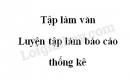 Tập làm văn: Luyện tập làm báo cáo thống kế trang 23 SGK Tiếng Việt 5 tập 1