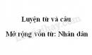 Luyện từ và câu: Mở rộng vốn từ: Nhân dân trang 27 SGK Tiếng Việt lớp 5 tập 1