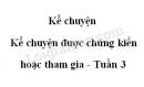 Kể chuyện được chứng kiến hoặc tham gia trang 28, 29 SGK Tiếng Việt 5 tập 1