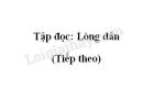 Soạn bài Lòng dân (tiếp theo) trang 31 SGK Tiếng Việt 5 tập 1
