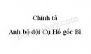 Chính tả Anh bộ đội Cụ Hồ gốc Bỉ trang 38 SGK Tiếng Việt lớp 5 tập 1