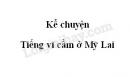 Kể chuyện: Tiếng vĩ cầm ở Mỹ Lai trang 40 SGK Tiếng Việt 5 tập 1