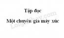 Soạn bài Một chuyên gia máy xúc trang 44 SGK Tiếng Việt 5 tập 1