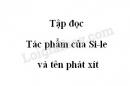 Soạn bài Tác phẩm của Si-le và tên phát xít trang 58 SGK Tiếng Việt 5 tập 1