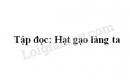 Soạn bài Hạt gạo làng ta trang 139 SGK Tiếng Việt 5 tập 1