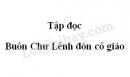 Soạn bài Buôn Chư Lênh đón cô giáo trang 144 SGK Tiếng Việt 5 tập 1