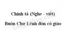 Chính tả (Nghe - viết): Buôn Chư Lênh đón cô giáo