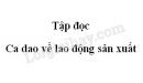 Soạn bài Ca dao về lao động sản xuất trang 168 SGK Tiếng Việt 5 tập 1