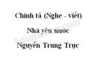 Chính tả (Nghe - viết): Nhà yêu nước Nguyễn Trung Trực trang 6 SGK Tiếng Việt 5 tập 2
