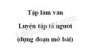 Tập làm văn: Luyện tập tả người (dựng đoạn mở bài) trang 12 SGK Tiếng Việt 5 tập 2