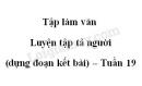 Tập làm văn: Luyện tập tả người (dựng đoạn kết bài) trang 14 SGK Tiếng Việt 5 tập 2