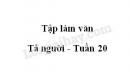 Tập làm văn: Tả người (Kiểm tra viết) trang 21 SGK Tiếng Việt 5 tập 2
