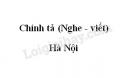 Chính tả bài Hà Nội trang 37 SGK Tiếng Việt 5 tập 2