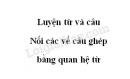 Luyện từ và câu: Nối các vế câu ghép bằng quan hệ từ trang 38 SGK Tiếng Việt 5 tập 2