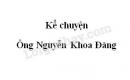 Kể chuyện: Ông Nguyễn Khoa Đăng trang 40 SGK Tiếng Việt 5 tập 2