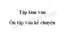 Tập làm văn: Ôn tập văn kể chuyện trang 42 SGK Tiếng Việt 5 tập 2