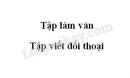 Tập làm văn: Tập viết đối thoại trang 85 SGK Tiếng Việt 5 tập 2
