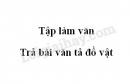 Tập làm văn: Trả bài văn tả đồ vật trang 87 SGK Tiếng Việt 5 tập 2
