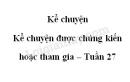 Kể chuyện: Kể chuyện được chứng kiến hoặc tham gia trang 92 SGK Tiếng Việt 5 tập 2