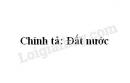 Chính tả bài Đất nước trang 109 SGK Tiếng Việt 5 tập 2