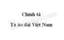 Chính tả (Nghe - viết): Tà áo dài Việt Nam