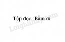 Soạn bài Bầm ơi trang 130 SGK Tiếng Việt 5 tập 2