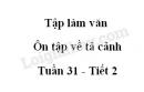 Tập làm văn: Ôn tập về tả cảnh trang 134 SGK Tiếng Việt 5 tập 2