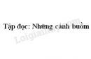 Soạn bài Những cánh buồm trang 140 SGK Tiếng Việt 5 tập 2