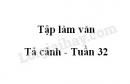 Tập làm văn: Tả cảnh trang 144 SGK Tiếng Việt 5 tập 2