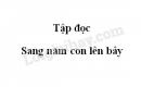 Soạn bài Sang năm con lên bảy trang 149 SGK Tiếng Việt 5 tập 2