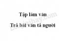 Tập làm văn: Trả bài văn tả người trang 161 SGK Tiếng Việt 5 tập 2