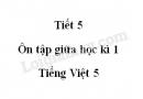 Tiết 5 - Ôn tập giữa học kì 1 trang 97 SGK Tiếng Việt lớp 5 tập 1