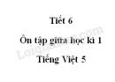 Tiết 6 - Ôn tập giữa học kì 1 trang 97, 98 SGK Tiếng Việt lớp 5 tập 1