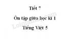 Tiết 7 - Ôn tập giữa học kì 1 trang 98, 99, 100 SGK Tiếng Việt 5 tập 1