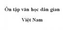 Soạn bài Ôn tập văn học dân gian Việt Nam