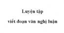 Luyện tập viết đoạn văn nghị luận trang 140 SGK Ngữ văn 10