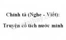 Chính tả: Truyện cổ tích nước mình trang 37 SGK Tiếng Việt 4 tập 1