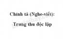 Chính tả: Trung thu độc lập trang 77 SGK Tiếng Việt 4 tập 1