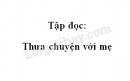 Soạn bài: Thưa chuyện với mẹ trang 85 SGK Tiếng Việt 4 tập 1
