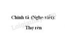 Chính tả: Thợ rèn trang 86 SGK Tiếng Việt 4 tập 1